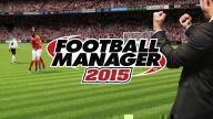 Managers, Are You Ready? Football Manager 2015 On its Way