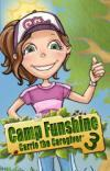 Camp Funshine - Carrie the Caregiver 3