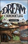 Dream Chronicles(R) - The Book of Water(TM)