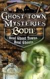Ghost Town Mysteries: Bodie 12823