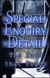 Special Enquiry Detail - The Hand That Feeds