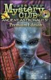 Unsolved Mystery Club(R) - Ancient Astronauts(R) Premium Edition